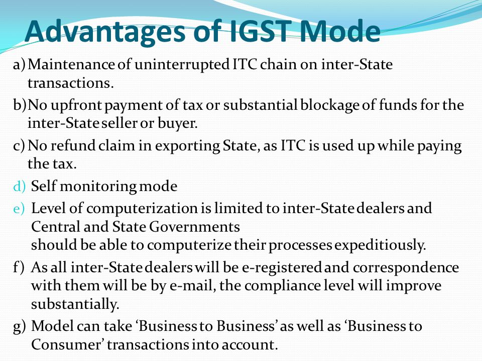 Advantages of IGST Mode