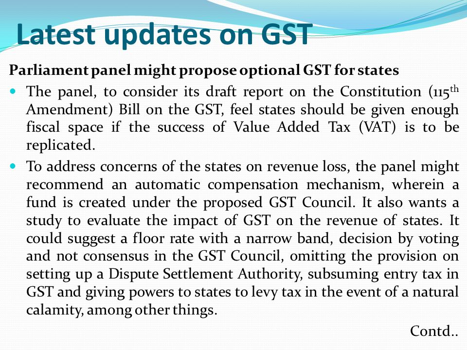Latest updates on GST Parliament panel might propose optional GST for states.