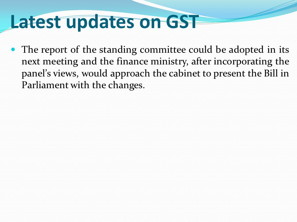 Latest updates on GST