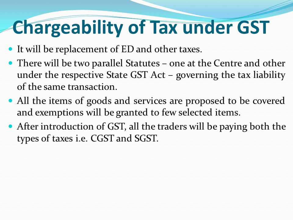 Chargeability of Tax under GST