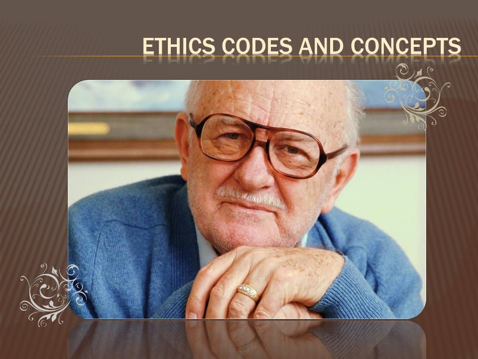 ETHICS CODES AND CONCEPTS