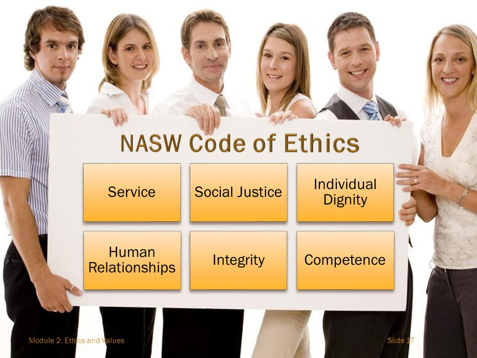 NASW Code of Ethics Module 2: Ethics and Values Service Social Justice