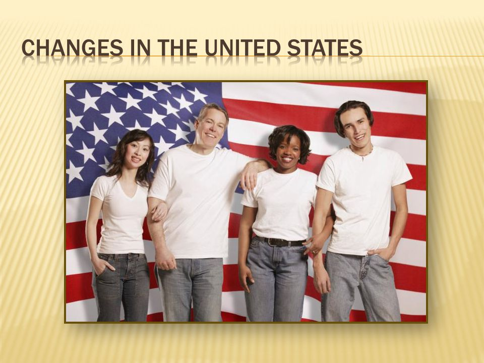 Changes in the United States