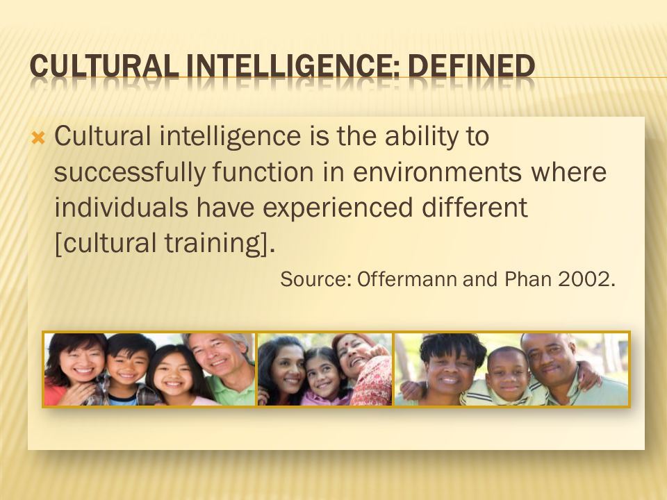 CULTURAL INTELLIGENCE: Defined