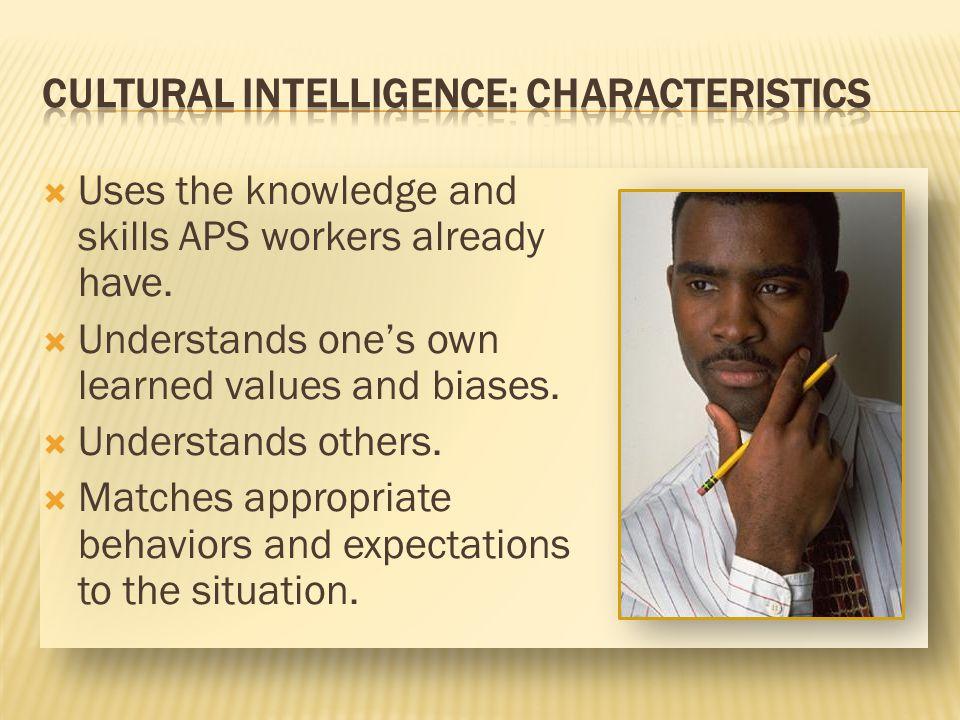 CULTURAL INTELLIGENCE: Characteristics