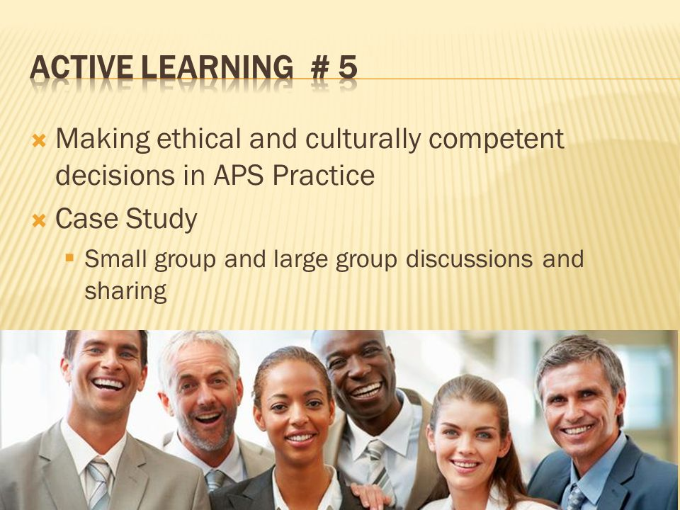 ACTIVE LEARNING # 5 Making ethical and culturally competent decisions in APS Practice. Case Study.