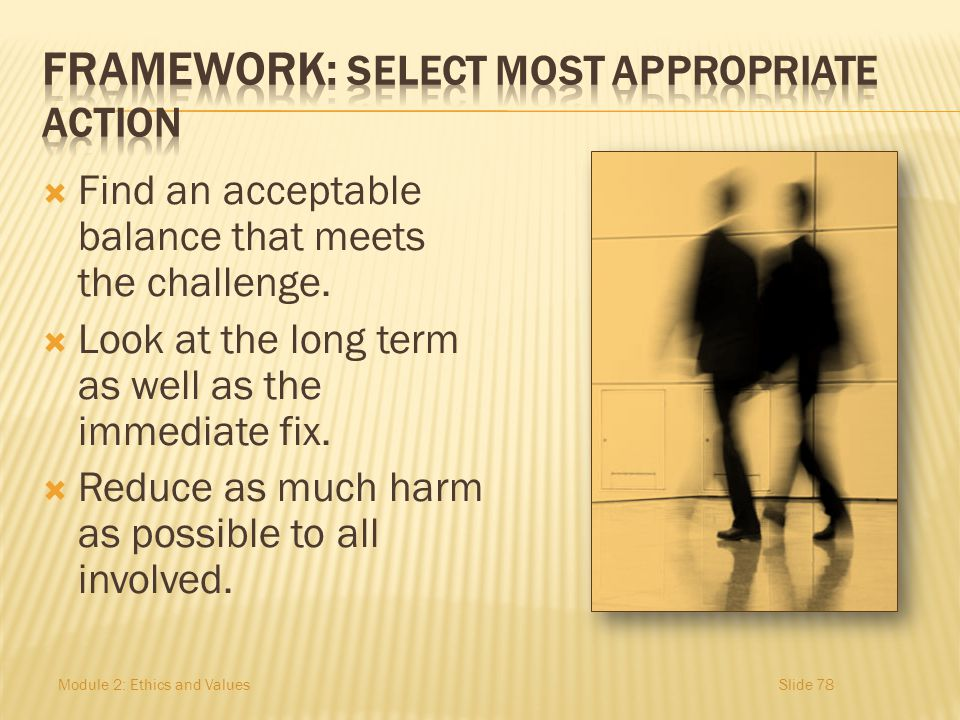 FRAMEWORK: Select most appropriate action