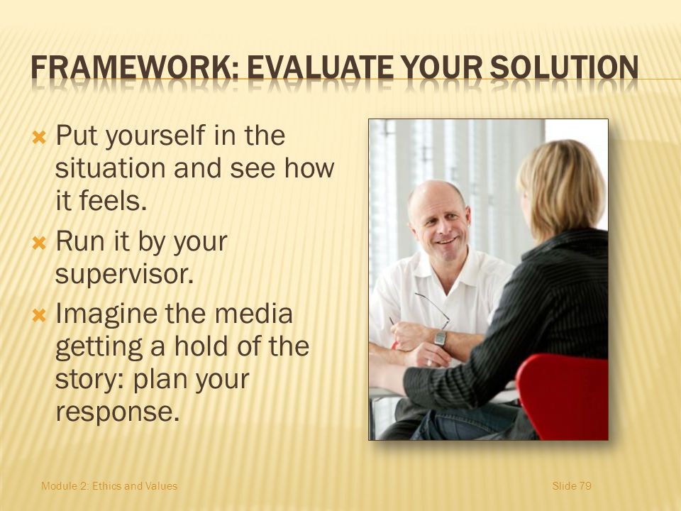 FRAMEWORK: Evaluate your solution