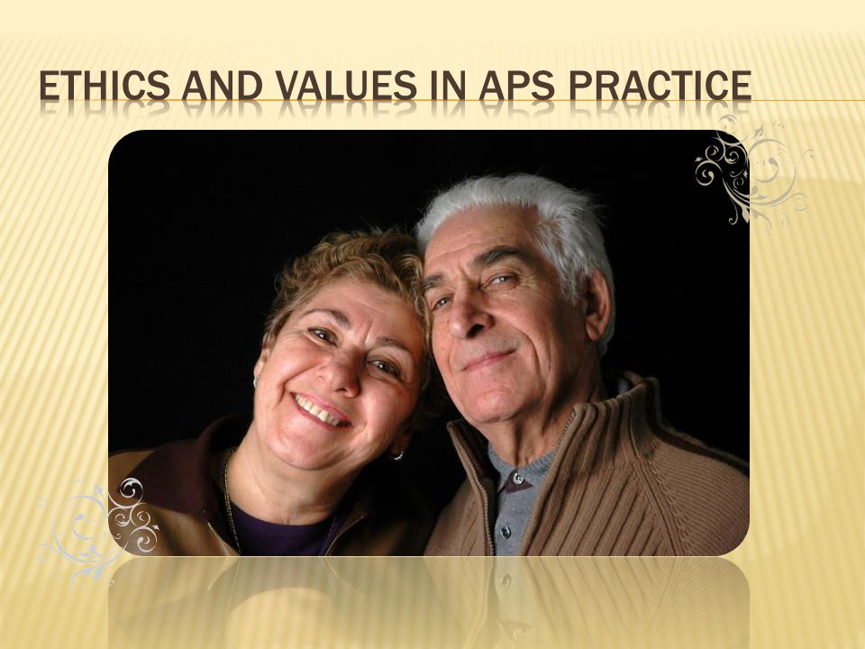 Ethics and Values in APS practice