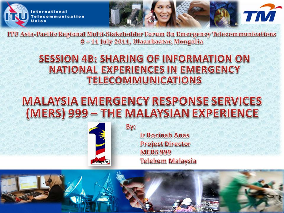 By: Ir Rozinah Anas Project Director MERS 999 Telekom Malaysia