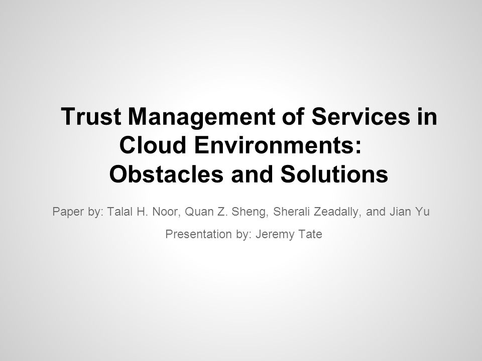 Trust Management of Services in Cloud Environments: