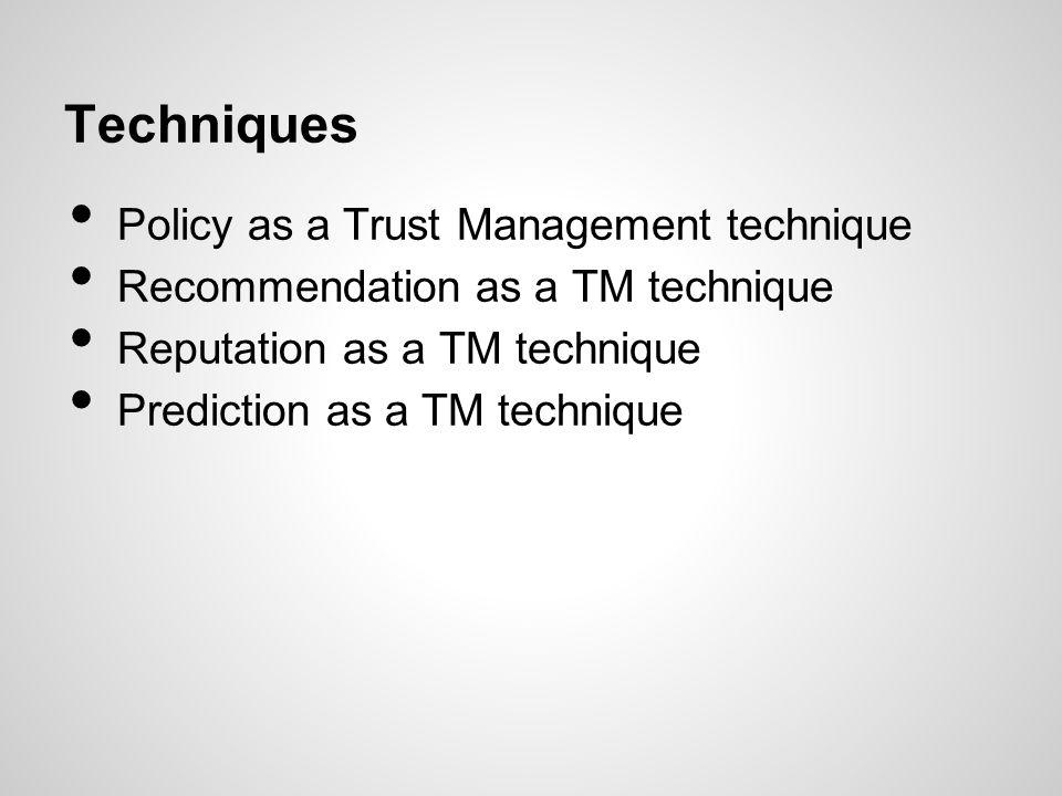 Techniques Policy as a Trust Management technique