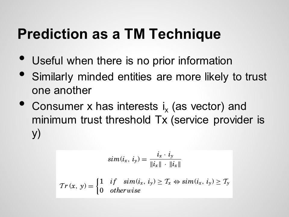 Prediction as a TM Technique