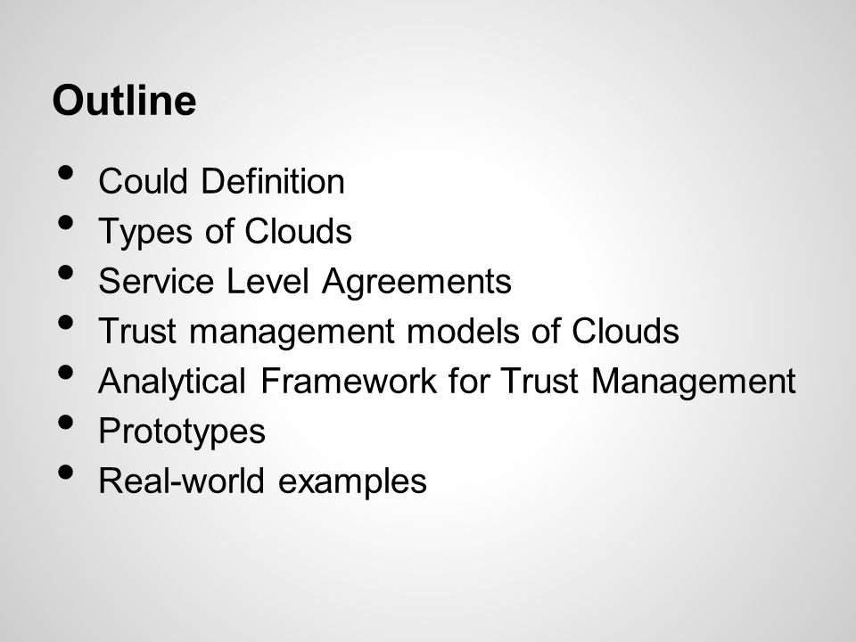 Outline Could Definition Types of Clouds Service Level Agreements