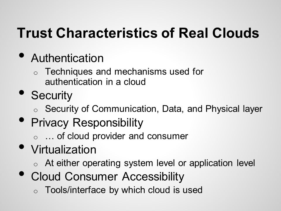 Trust Characteristics of Real Clouds
