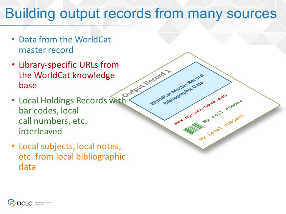 Building output records from many sources