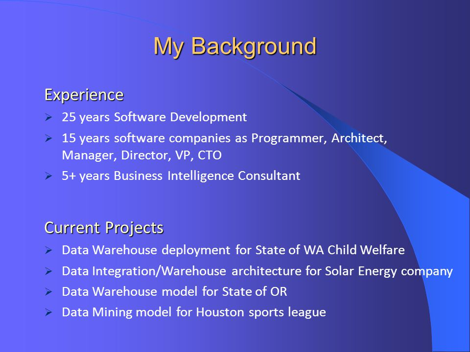 My Background Experience Current Projects