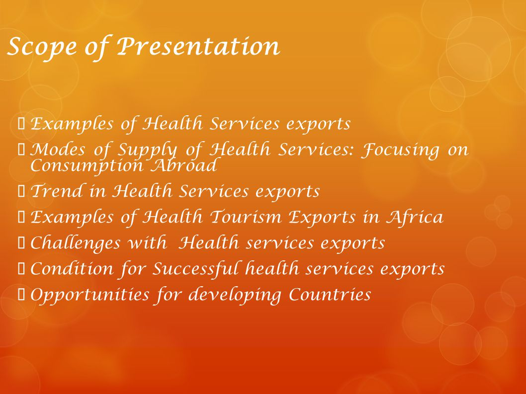 Scope of Presentation  Examples of Health Services exports