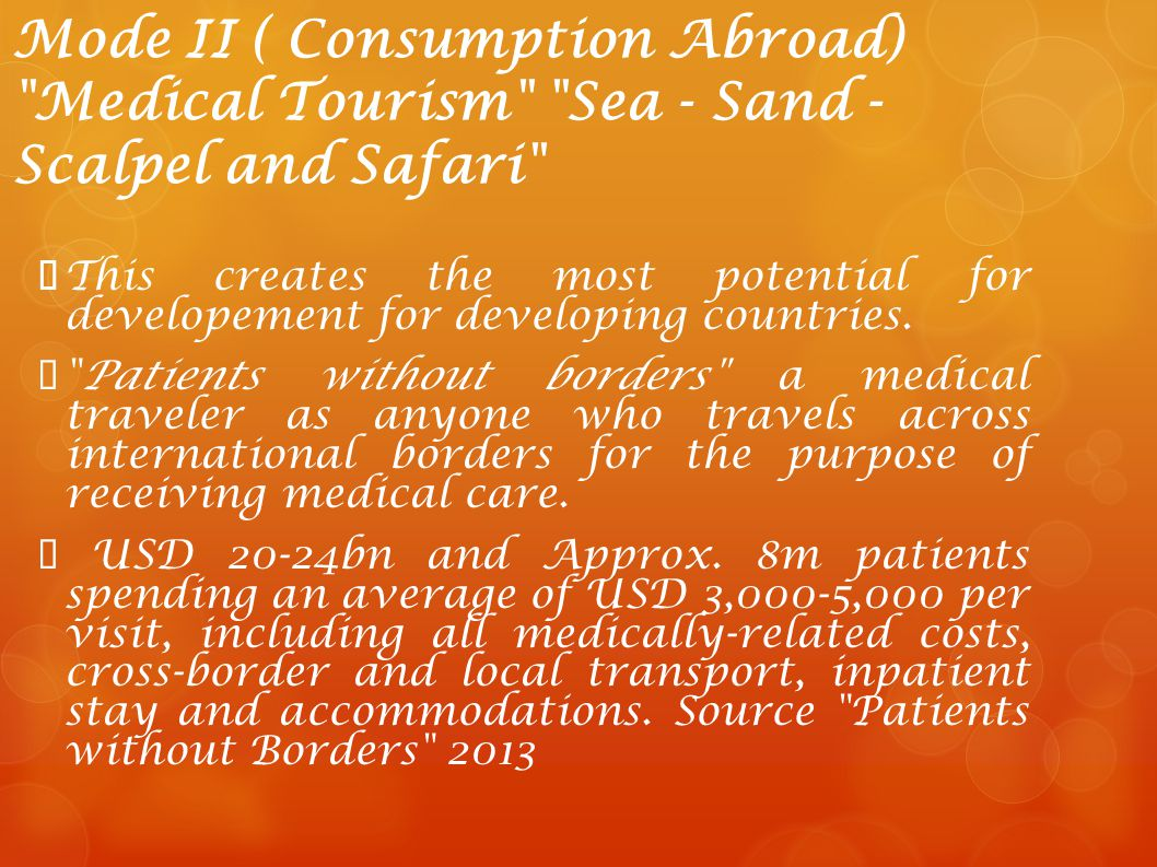 Mode II ( Consumption Abroad) Medical Tourism Sea - Sand -Scalpel and Safari