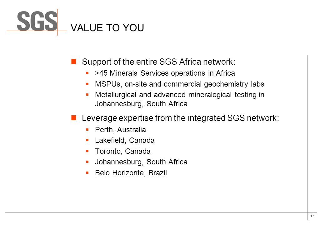 Value to you Support of the entire SGS Africa network: