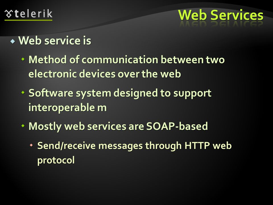 Web Services Web service is