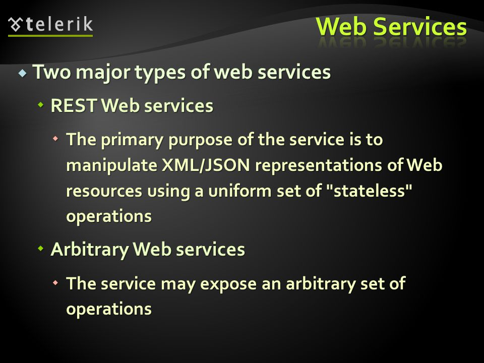 Web Services Two major types of web services REST Web services