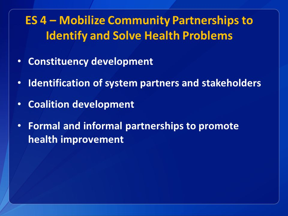 ES 4 – Mobilize Community Partnerships to Identify and Solve Health Problems