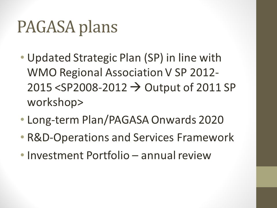 PAGASA plans Updated Strategic Plan (SP) in line with WMO Regional Association V SP 2012-2015 <SP2008-2012  Output of 2011 SP workshop>