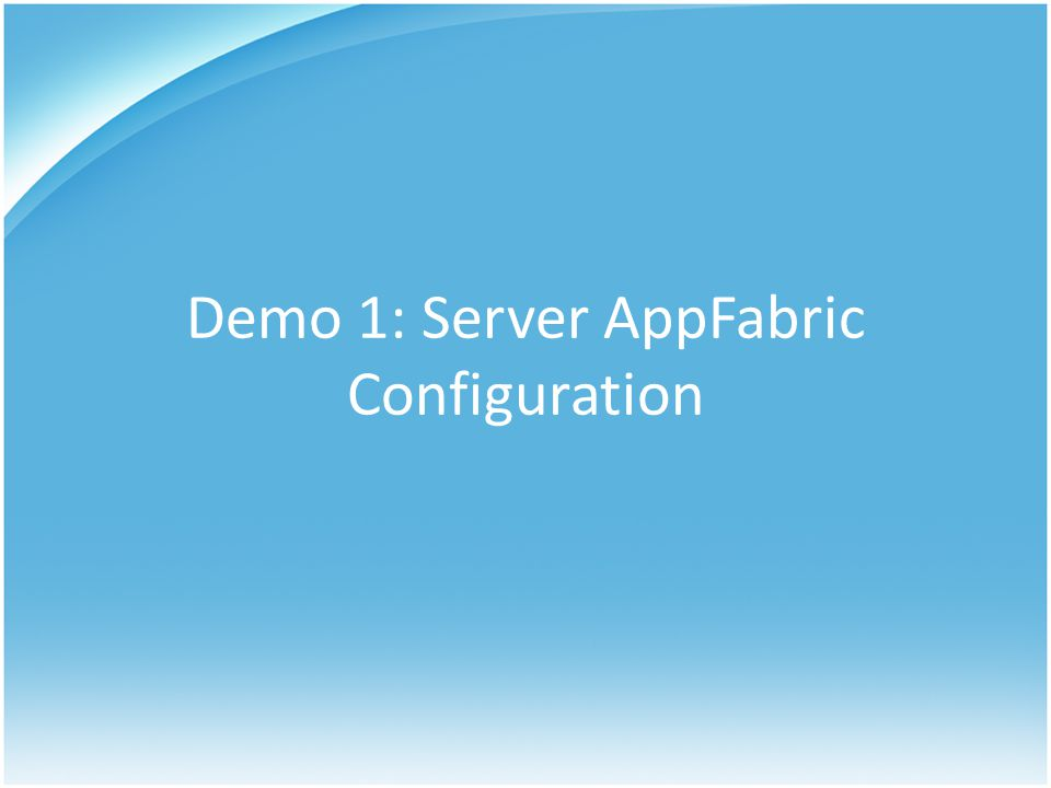 Demo 1: Server AppFabric Configuration