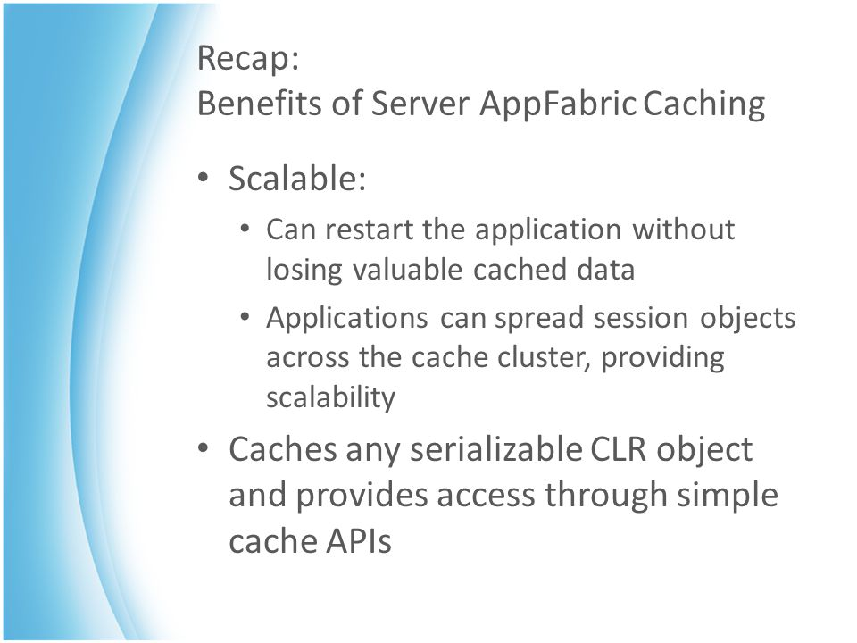 Recap: Benefits of Server AppFabric Caching