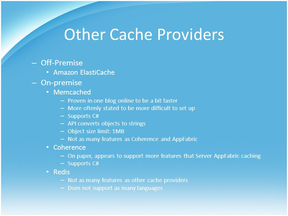 Other Cache Providers Off-Premise On-premise Amazon ElastiCache