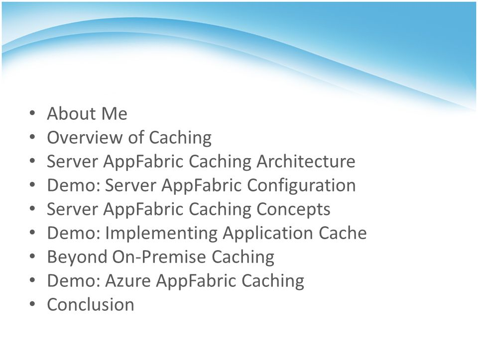 About Me Overview of Caching. Server AppFabric Caching Architecture. Demo: Server AppFabric Configuration.