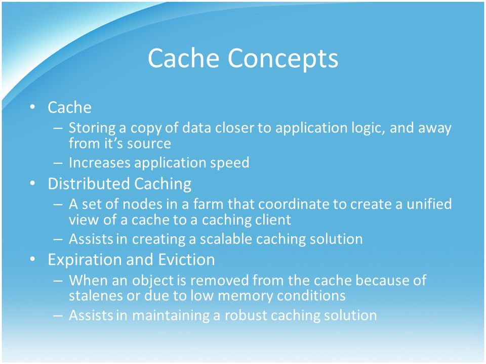 Cache Concepts Cache Distributed Caching Expiration and Eviction