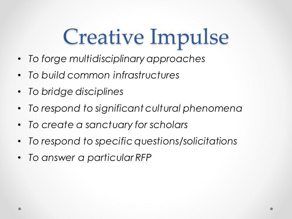 Creative Impulse To forge multidisciplinary approaches