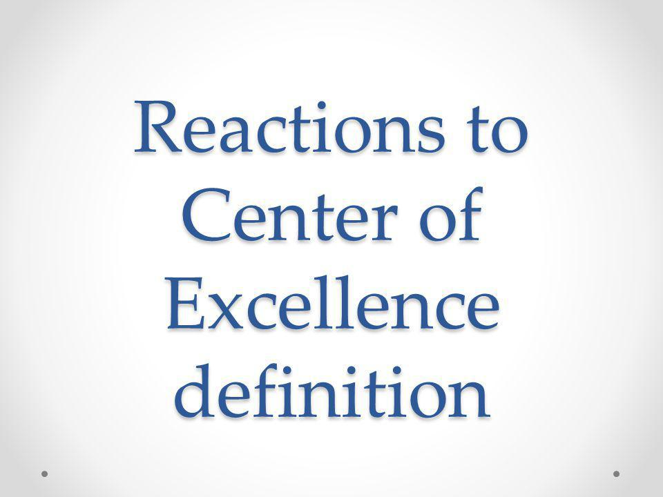 Reactions to Center of Excellence definition