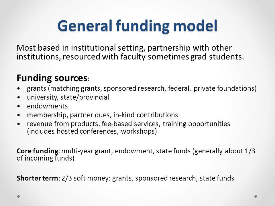 General funding model Funding sources: