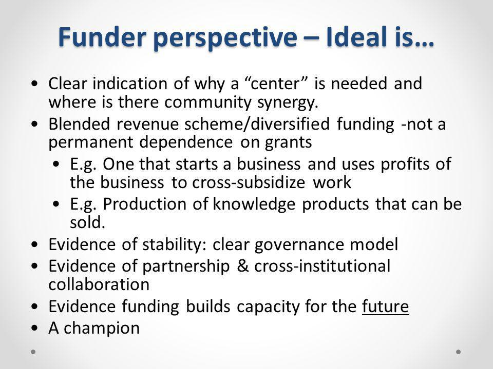 Funder perspective – Ideal is…