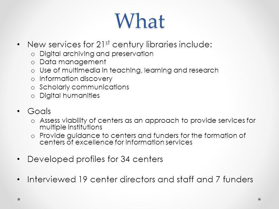 What New services for 21st century libraries include: Goals