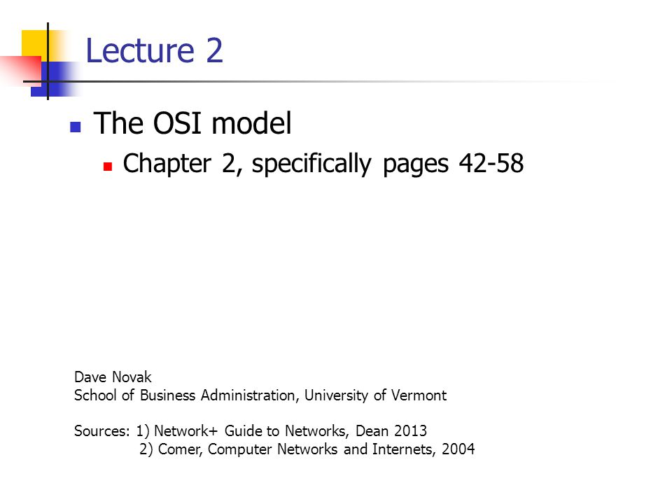 Lecture 2 The OSI model Chapter 2, specifically pages 42-58 Dave Novak
