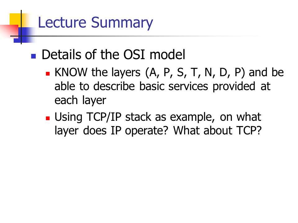 Lecture Summary Details of the OSI model