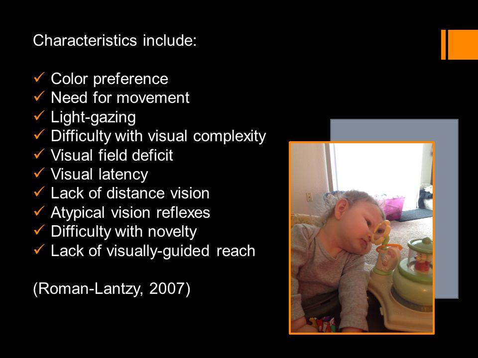 Characteristics include: