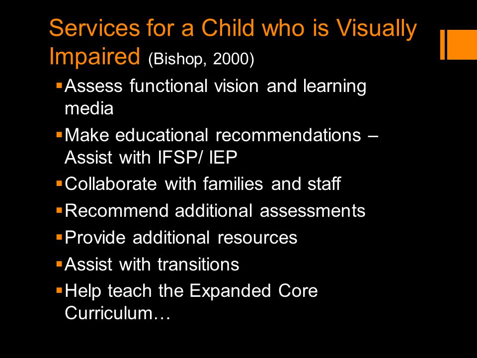 Services for a Child who is Visually Impaired (Bishop, 2000)