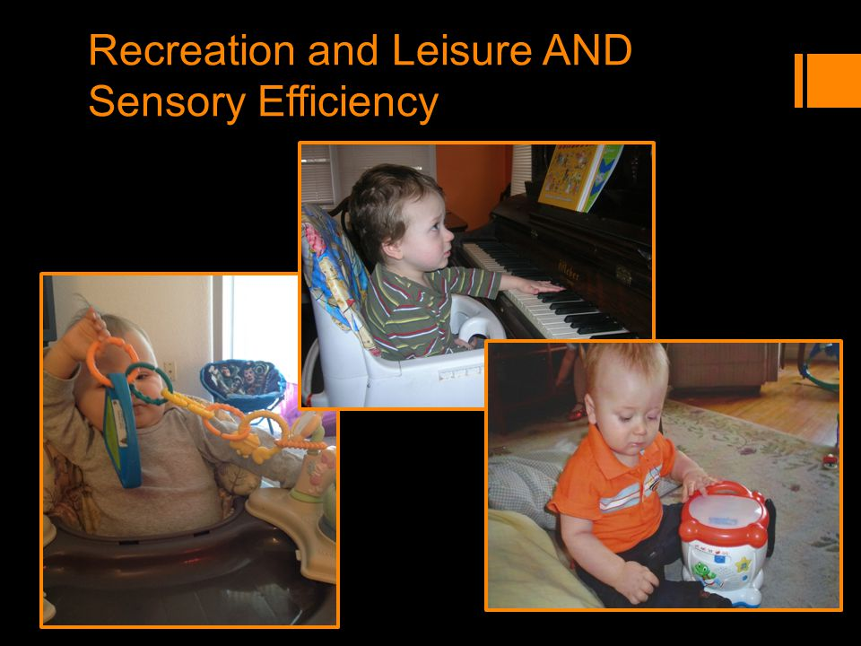 Recreation and Leisure AND Sensory Efficiency