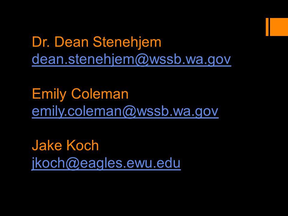 Dr. Dean Stenehjem dean. stenehjem@wssb. wa. gov Emily Coleman emily