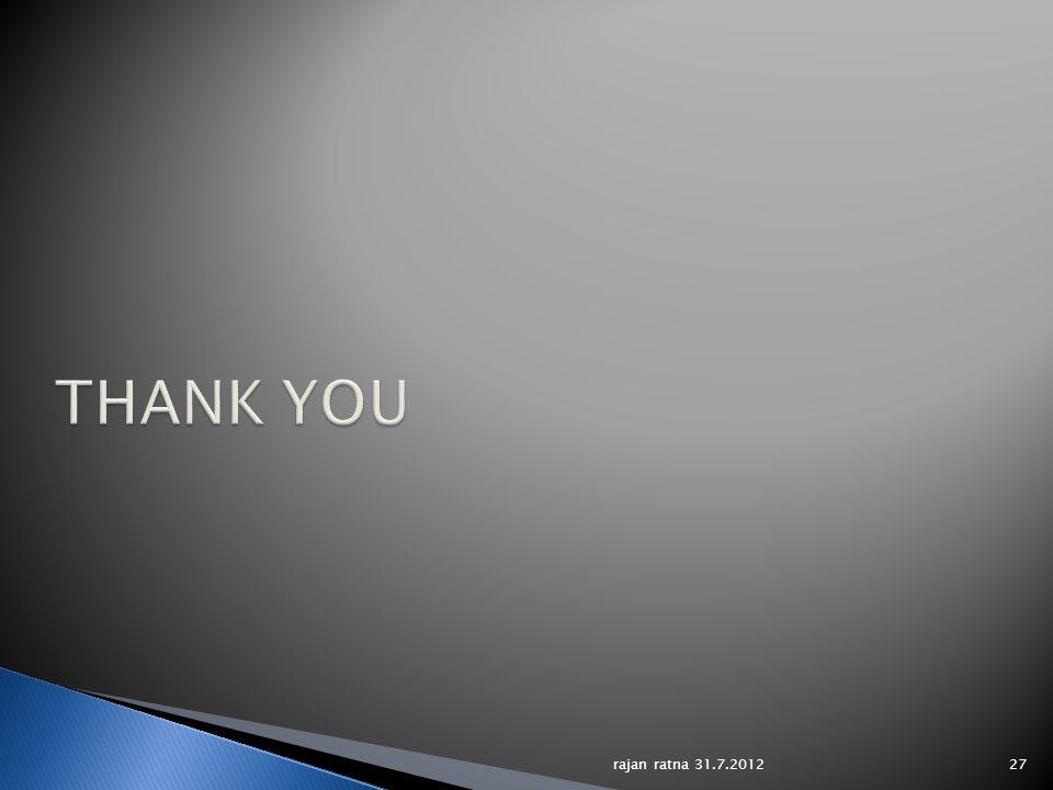 THANK YOU rajan ratna 31.7.2012