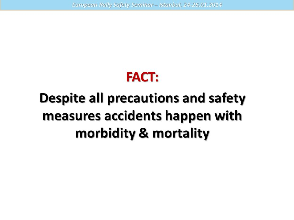 FACT: Despite all precautions and safety measures accidents happen with morbidity & mortality