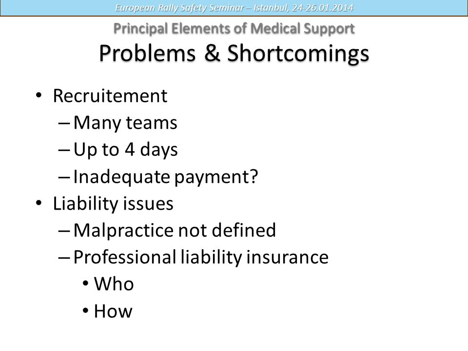 Principal Elements of Medical Support Problems & Shortcomings