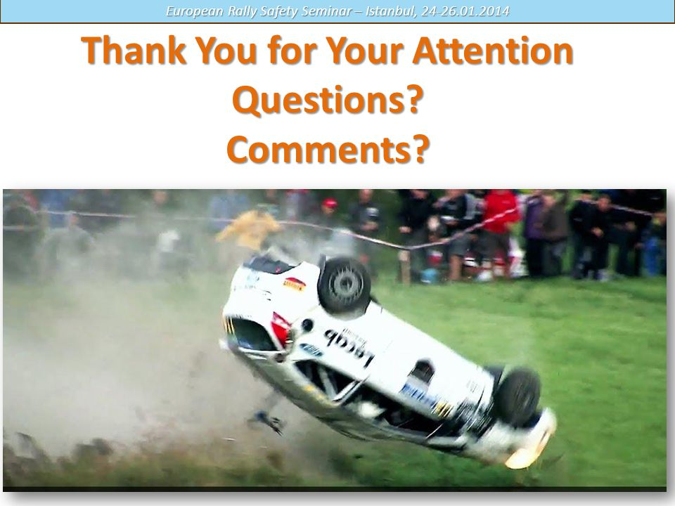 Thank You for Your Attention Questions Comments