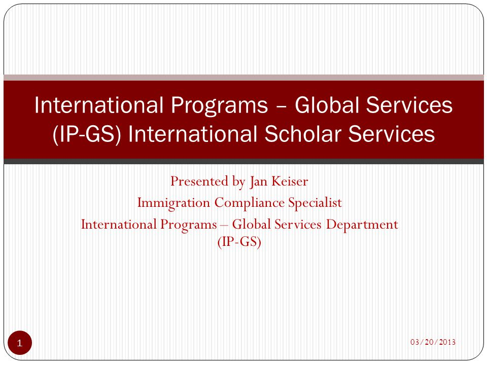 International Programs – Global Services (IP-GS) International Scholar Services