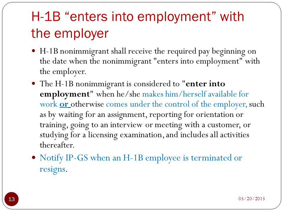 H-1B enters into employment with the employer